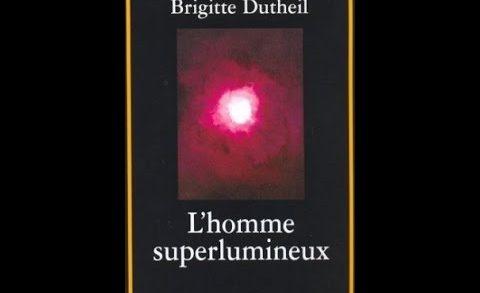 » L'homme superlumineux » entretien avec Brigitte Dutheil